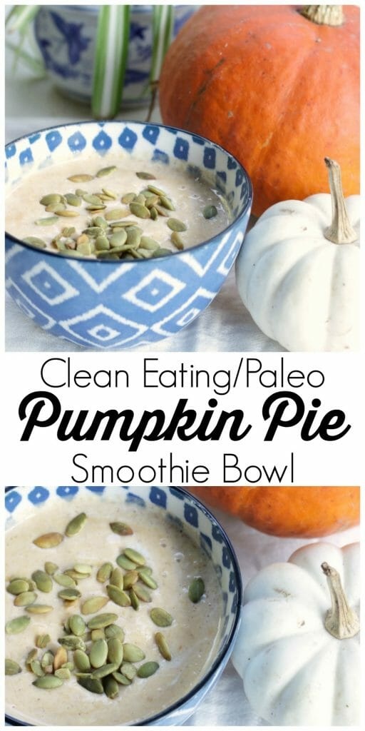 Clean Eating and Paleo Pumpkin Pie Smoothie Bowl