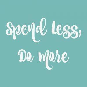Spend Less Do More