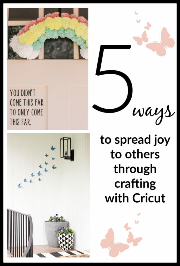 5 ways to spread joy with your cricut