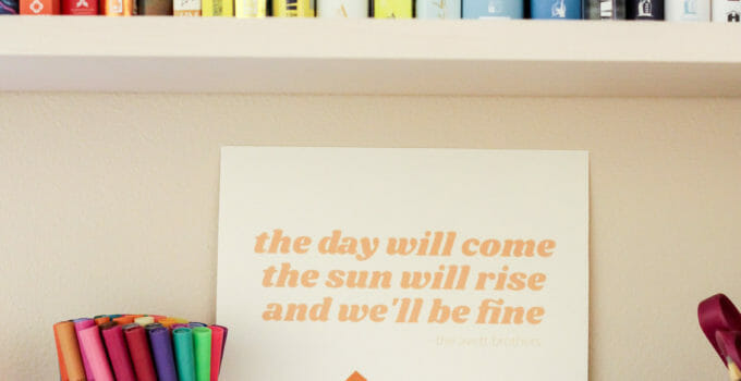"Free Summer Printable: ""The Sun Will Rise and We'll Be Fine"""